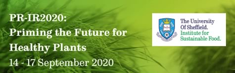 "IOBC-WPRS PR-IR Conference 2020, ""Priming the Future for Healthy Plants"", IOBC-WPRS Working Group ""Induced Resistance in Plants Against Insects and Diseases"", 14-17 September 2020, Institute for Sustainable Food, Sheffield, UK"